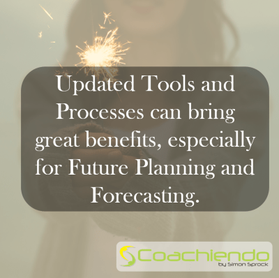 Updated Tools and Processes can bring great benefits, especially for Future Planning and Forecasting.