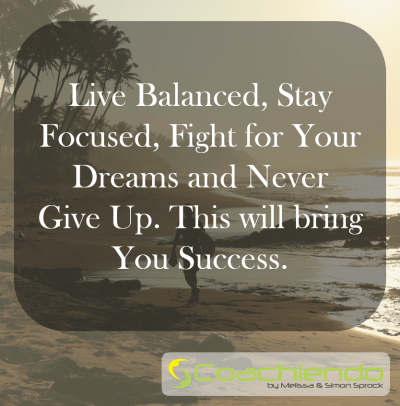 Live Balanced, Stay Focused, Fight for Your Dreams and Never Give Up. This will bring You Success.