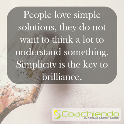 People love simple solutions, they do not want to think a lot to understand something. Simplicity is the key to brilliance.