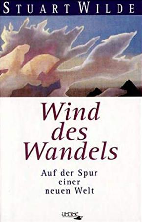 """""""Wind des Wandels - Auf der Spur einer neuen Welt"""" - Stuart Wilde"""