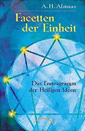 """""""Facetten der Einheit: Das Enneagramm der Heiligen Ideen"""" - Ali Hameed Almaas"""