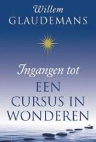 Ingangen tot een cursus in wonderen Willem Glaudemans, in blog over mooie inspiratieboeken