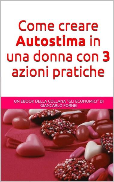 Come creare autostima in una donna, l'ebook scritto da Giancarlo Fornei
