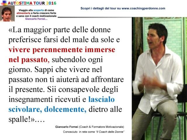 AUTOSTIMA - lascia scivolare il passato dietro le spalle - una frase del coach motivazionale Giancarlo Fornei (27 agosto 2016)