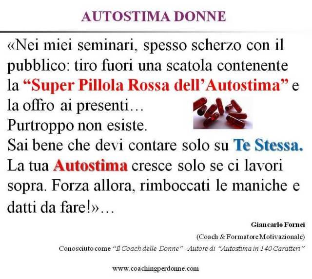 #AUTOSTIMA DONNE - la super pilloladell'autostima -una frase del coach motivazionale Giancarlo Fornei (11 aprile 2017).ppt