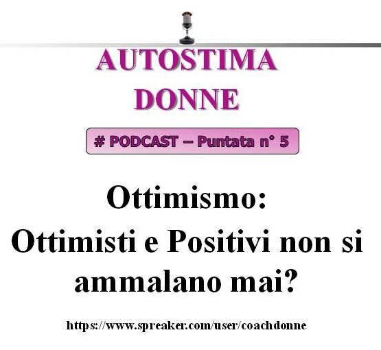 5° puntata Autostima Donne - ottimisti e positivi non si ammalano mai