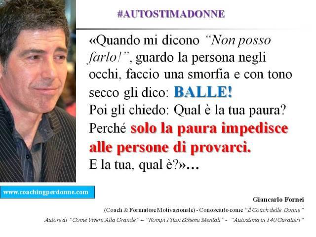 #AUTOSTIMA DONNE - batti la tua paura - una frase del coach motivazionale Giancarlo Fornei (22 luglio 2017).ppt