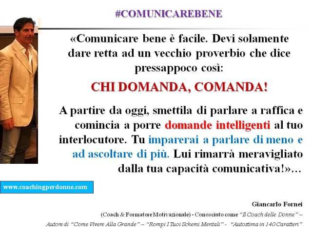 #COMUNICAREBENE - chi domanda comanda - una frase del coach motivazionale Giancarlo Fornei (17 luglio 2017).ppt