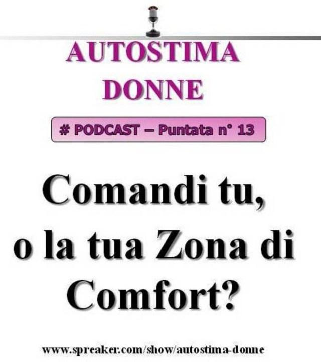 Autostima Donna Pocast - 13° puntata Autostima Donna - comandi tu, o la tua zona di comfort
