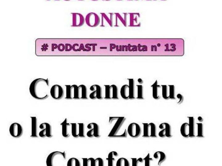 Zona di Comfort: Comandi tu, o la tua zona di comfort? (audio Mp3)…