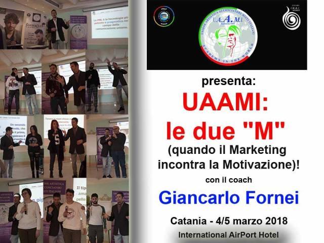 UAAMI - Catania, 4 e 5 marzo 2018 - doppio seminario con il coach motivvazionale Giancarlo Fornei