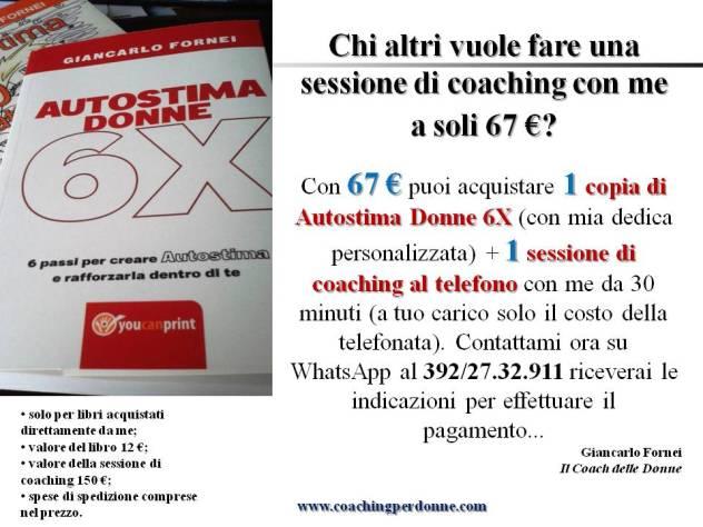 Autostima Donne 6X + sessione di coaching al telefono con Giancarlo Fornei (il coach delle donne) - 67 euro