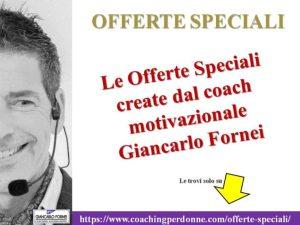 Offerte Speciali del coach motivazionale Giancarlo Fornei