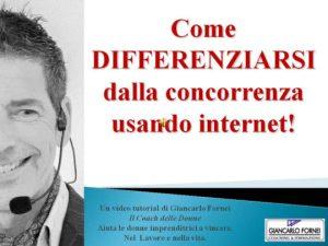 Come differenziarsi dalla concorrenza usando Internet? (Video)