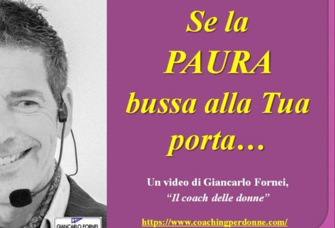 Come sconfiggere la paura se bussa alla tua porta! (Video)