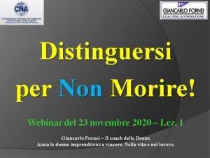 Distinguersi per non Morire - webinar del 23 novembre 2020 lezione 1 - CNA Torino