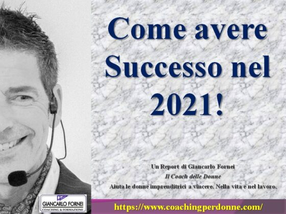 2021: come Avere Successo nel nuovo anno?