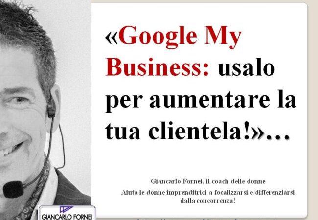 Google My Business: usalo per aumentare la tua clientela!