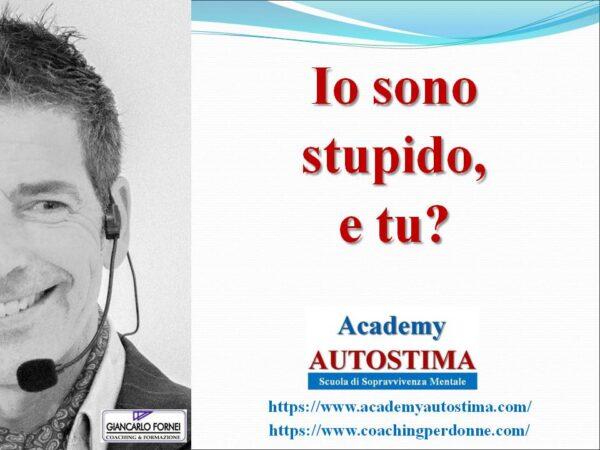 Io sono stupido e tu? (Video)