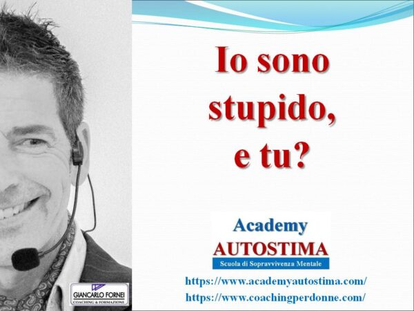Io sono stupido e tu? (Video)