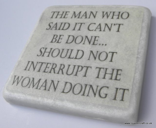 The man who said it can t be done should not interrupt