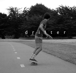 DRIFTER a Video by Dom Padua ~ Driftwood to Skateboard