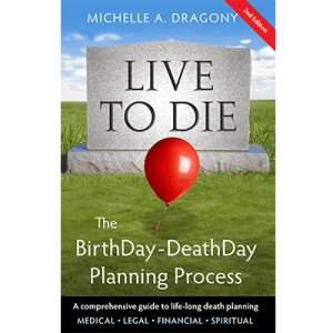 Live to Die ~ First Responsibility – Have You Planned for Your Death?