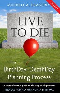 Live to Die ~ The BirthDay-DeathDay Planning Process: Let's Start with the Title!