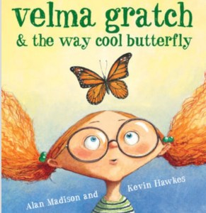 Bedtime Stories ~ Velma Gratch & the Way Cool Butterfly