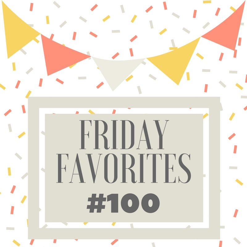 Friday Favorites #100