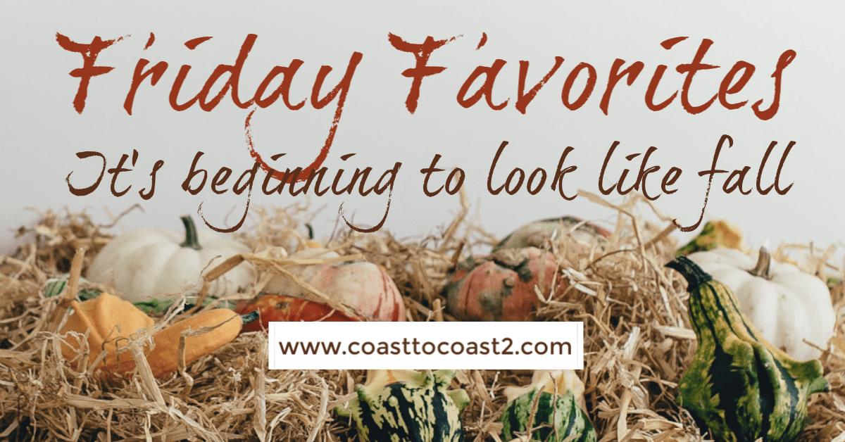 Friday Favorites, Coast to Coast