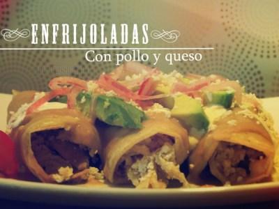 Enfrijoladas mexicanas con Pollo y Queso