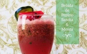Bebida para refrescar la piel: Licuado de Pepino, Sandía y Menta