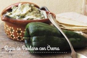 Rajas de Chile Poblano con Crema: Receta tradicional mexicana