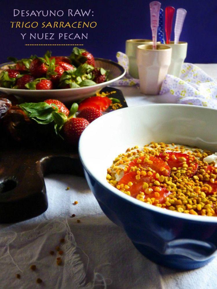 Desayuno RAW: trigo sarraceno y nuez pecan. Gluten free!