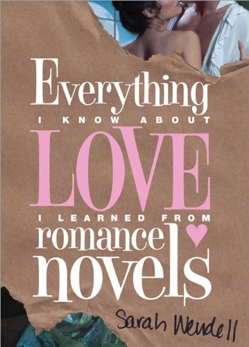 Review: Everything I Learned About Love I Learned from Romance Novel – Saran Wendell