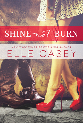 Review: Shine Not Burn by Elle Casey