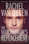 Blog Tour Review & Giveaway:  The Matchmaker's Replacement by Rachel VanDyken
