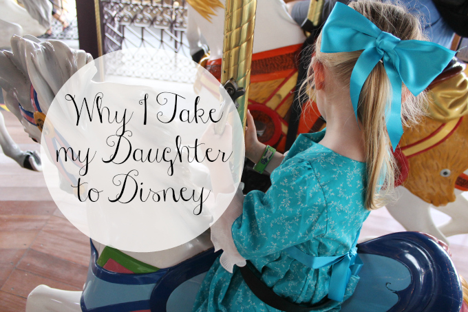 Cocktails in Teacups Disney Life, Parenting and Travel Blog Why I Take My Daughter to Disney