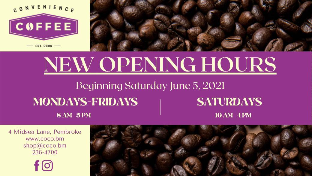 New Opening Hours - Convenience Coffee Bermuda