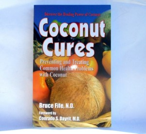 Coconut Cures by Bruce Fife, N. D.