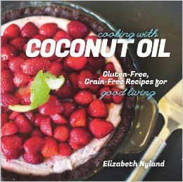 Cooking with Coconut Oil book by Elizabeth Nyland