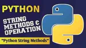 Python Basic: String Methods and Operations (Basic Guide)