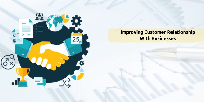 improving customer relationship with businesses
