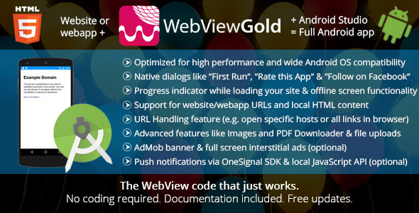 WebViewGold for Android v4.5 – WebView URL/HTML to Android app + Push, URL Handling, APIs & much more!
