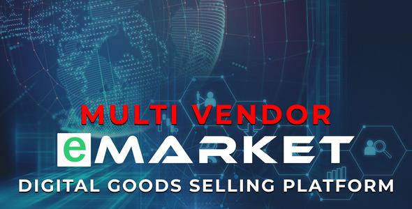 eMarket – Digital Goods Selling Platform – nulled