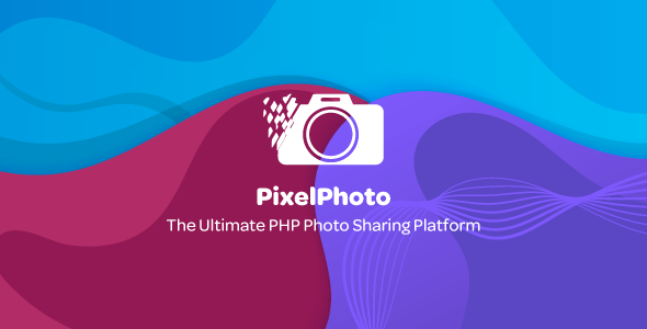 PixelPhoto v1.1.2 – The Ultimate Image Sharing & Photo Social Network Platform – nulled