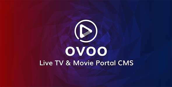 OVOO v3.0.3 – Live TV & Movie Portal CMS with Unlimited TV-Series – nulled