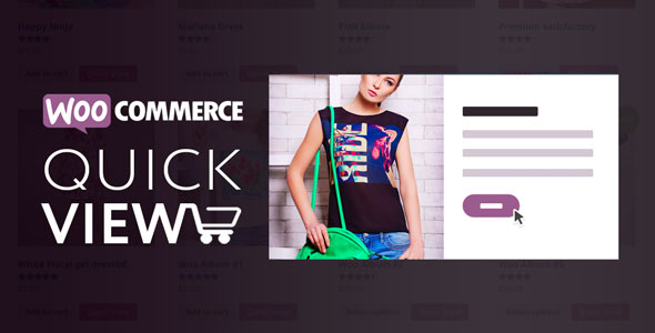 Woo Quick View v1.3.7 – An Interactive Product Quick View for WooCommerce