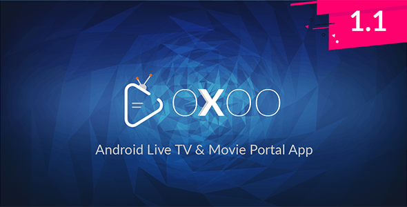 OXOO v1.1.2 – Android Live TV & Movie Portal App with Powerful Admin Panel – nulled